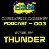 Harder Stylez Movement Podcast 003 Mixed by Thunder