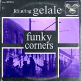 Funky Corners Show #259 Featuring Gelale 02-17-2017
