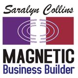 Become a Business Magnet with Saralyn Collins