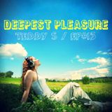 DEEPEST PLEASURE EP#13 ✪ Mixed by Teddy S