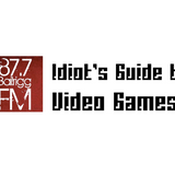 Idiot's Guide to Video Games - 10 February 2013