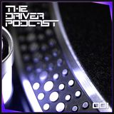 The Driver Podcast | Volume 001