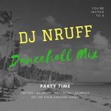DJ NRUFF DANCEHALL MIX (PARTY TIME)