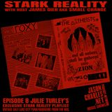 STARK REALITY with JAMES DIER aka $MALL ¢HANGE EPISODE 8 JULIE TURLEY'S exclusive hardcore/punk mix