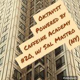 20 - Oktavist, Powered by Caffeine Academy w/ Sal Mastro