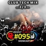 Club Tech Mix #095 (2/3 ShowCast Kontrol S8)