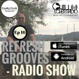 ReFresh Grooves Radio Show Ep 016