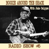 Boogie Around The Shack Radio Show #5