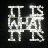 it is what it is 3