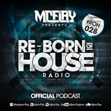 McFlay presents. Re-Born Of House Radio #028