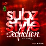 Subz Style Seduction Vol 6