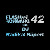 Flash Forward # 42 w. DJ Radikal Rüpert