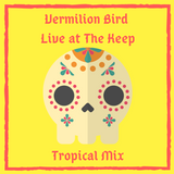 Vermilion Bird - Live at The Keep (11.29.18)