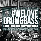 Gunsta Presents #WeLove Drum&Bass Podcast & Enei Guest Mix