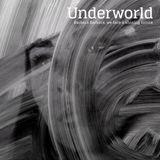 Histoire(s) Sonore(s) # 29 - Émission du 17.03.2016 - Underworld