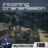 Incoming Transmission Podcast Episode 13