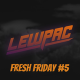 Lewpac - Fresh Friday #5 - Live Twitch.tv Mix - 17/10/15