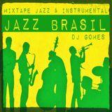 JAZZ BRASIL [mixtape jazz & instrumental brasileiro] DJ Gomes