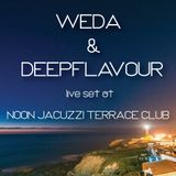 WEDA & DEEPFLAVOUR live set at NOON JACUZZI TERRACE CLUB /// SUMMER 2015 ///