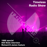 Tunnel Club - Timeless Radio Show 12 - 1988 Special + 808 State interview + Richard D James feature