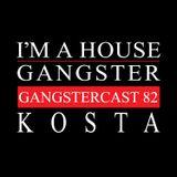 KOSTA | GANGSTERCAST 82