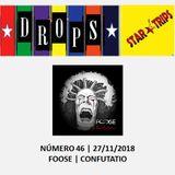 Drops Star Trips Edição 46 - 27/11/2018 - FOOSE - CONFUTATIO