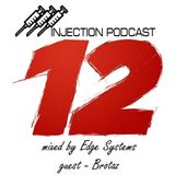 Edge Systems - Injection podcast #12 (feat. Brotaz)