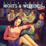 Zilla Rocca Presents The Nights & Weekends Mix