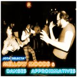 Mellow Moods & Danses Approximatives