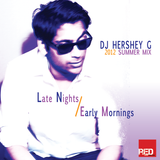 DJ HERSHEY G - LATE NIGHTS, EARLY MORNINGS