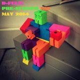 D-Felic's Pre-Summer Mix May 2014