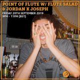 Point Of Flute w/ Flute Salad & Jordan K Joseph 20th September 2019