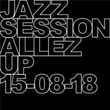 Jazz Session - 15-08-2018 - AllezUpMtl
