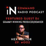 IN:COMMAND RADIO EPISODE  002 (GUEST DJ: Hex Hector)
