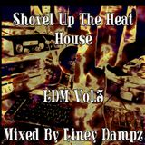 Shovel Up The Heat House EDM Vol. 3