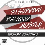 To Survive You Need To Hustle Vol.1 - Kid Disko (Presented by BTYF)