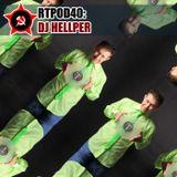 RTPOD40: DJ Hellper