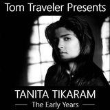 Tom Traveler Presents: Tanita Tikaram - The Early Years