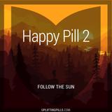 Happy Pill 2 - Follow the Sun (First Half)