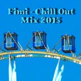 Fimi - Chill Out Mix 2015 (July 26th 2015)
