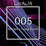 Mixtape 005 x Young Drums l LOCAL!A