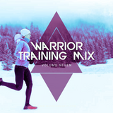 Warrior Training Mix - Vol 7