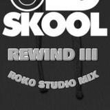 OLD SKOOL REWIND III.....ROKO STUDIO MIX....(Tracklist & D/L)....