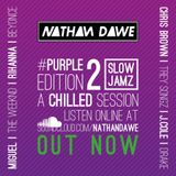 SLOW JAMZ PART 2 #PURPLEedition2 | @NATHANDAWE (Audio has been edited due to Copyright)