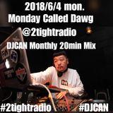 2018/June MondayCalledDawg DJCAN 20min Mix @ 2TightRadio