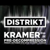 DJ Kramer - Live @ DISTRIKT Pre-Decompression - Oct 2012