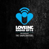 Love Inc Radio EP014 presented by The Shapeshifters