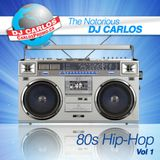 Notorious DJ Carlos - 80's HipHop Vol#1