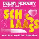 DeeJay Academy - Saison 2014/2015 - Épisode 21 [Interview : Schlaasss]