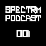 SPECTRM001 - Spectrm Podcast